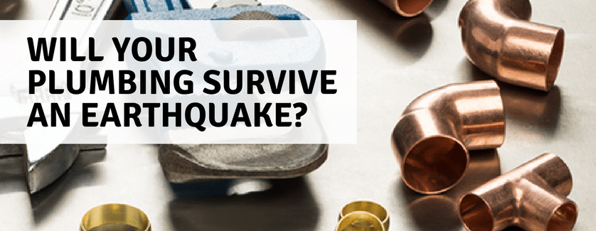 Will Your Plumbing Survive an Earthquake