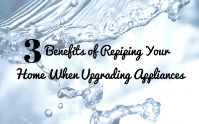 3 Benefits of Repiping Your Home When Upgrading Appliances