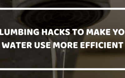 6 Plumbing Hacks to Make Your Water Use More Efficient