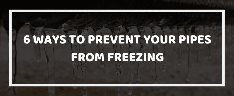 Ways to Prevent Your Pipes from Freezing