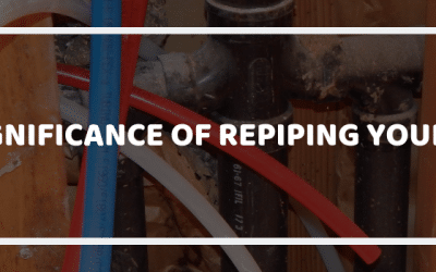 The Significance of Repiping Your Home