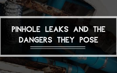 Pinhole Leaks and the Dangers They Pose