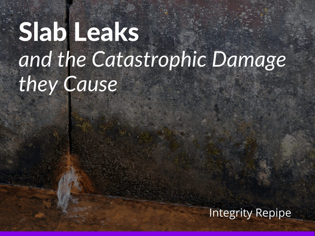 Slab Leaks and the Catastrophic Damage they Cause