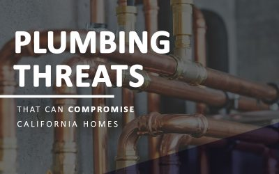 Plumbing Threats that Can Compromise California Homes
