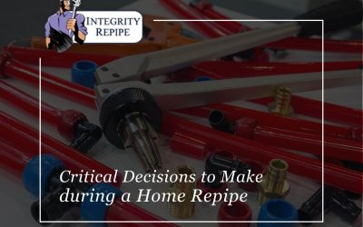 Critical Decisions to Make during a Home Repipe
