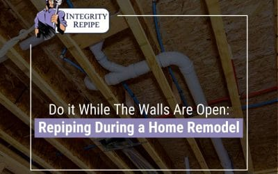 Do It While The Walls Are Open: Repiping During a Home Remodel