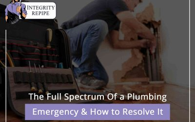 The Full Spectrum Of a Plumbing Emergency & How to Resolve It